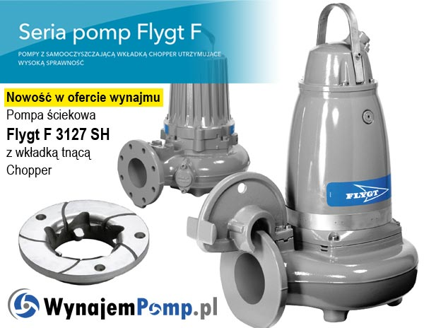 Pompa do ścieków do wynajmu Flygt F3127 SH typu Chopper